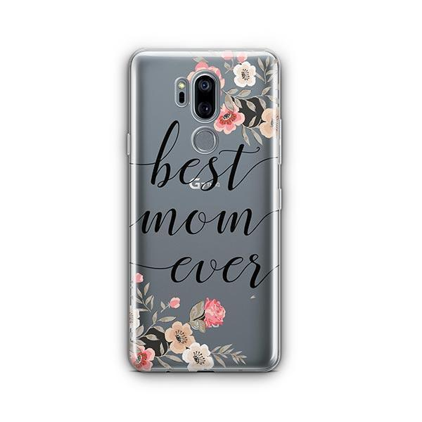 Best Mom Ever LG G7 Thinq Case Clear
