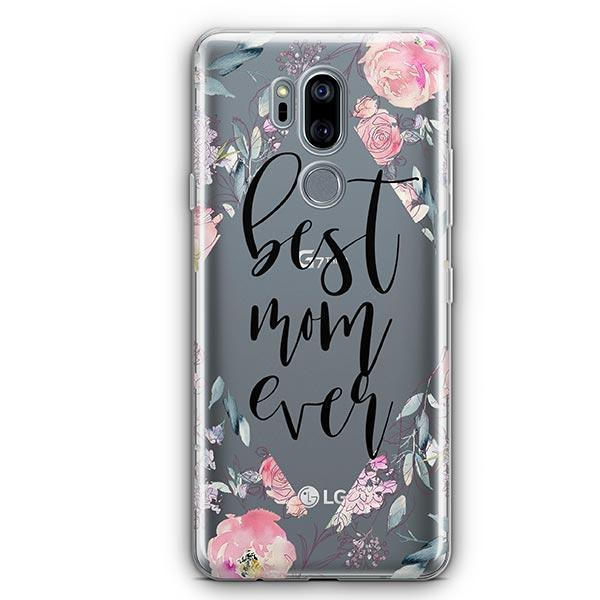 Best Mom Ever Floral LG G7 Thinq Case Clear
