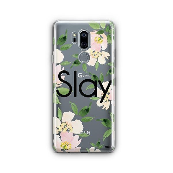 Slay with Flowers LG G7 Thinq Case Clear