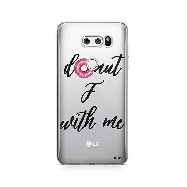 Donut F With Me LG V30 Case Clear