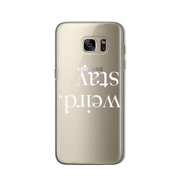 Stay Weird - Samsung Galaxy S7 Case Clear
