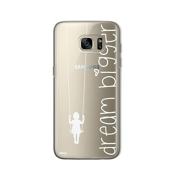 Dream Bigger - Samsung Galaxy S7 Case Clear