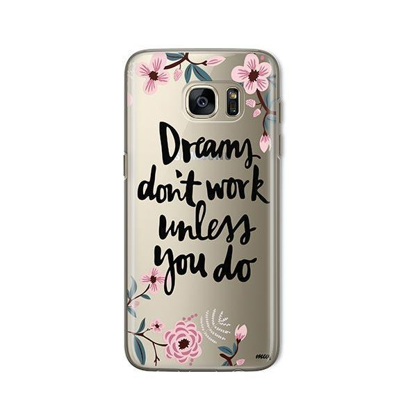 Dreams Don't Work Unlesss You Do - Samsung Galaxy S7 Case Clear