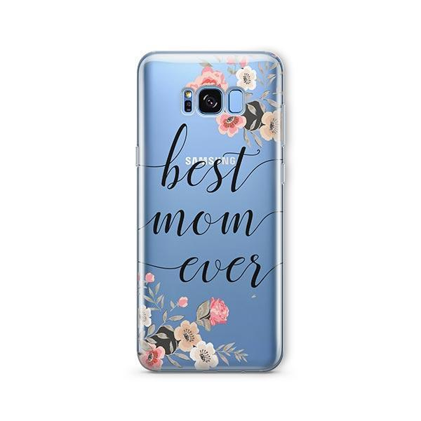 Best Mom Ever - Samsung Galaxy S8 Plus Case Clear