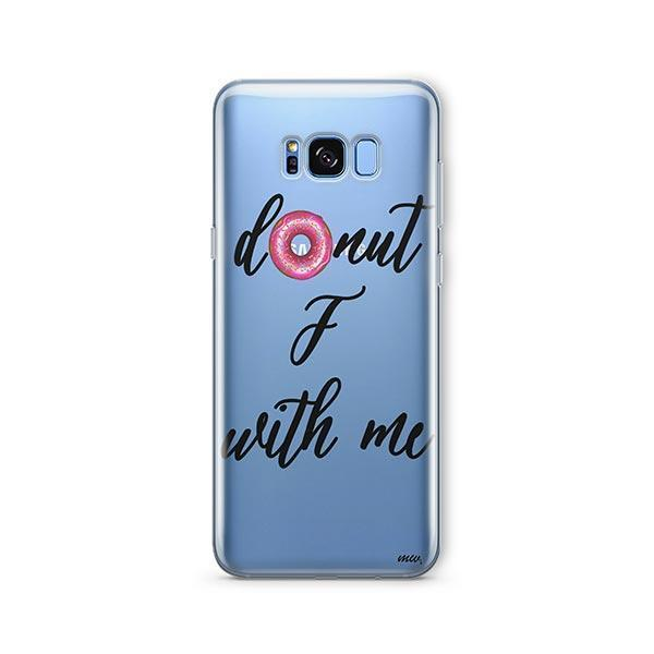 Donut F With Me - Samsung Galaxy S8 Plus Case Clear