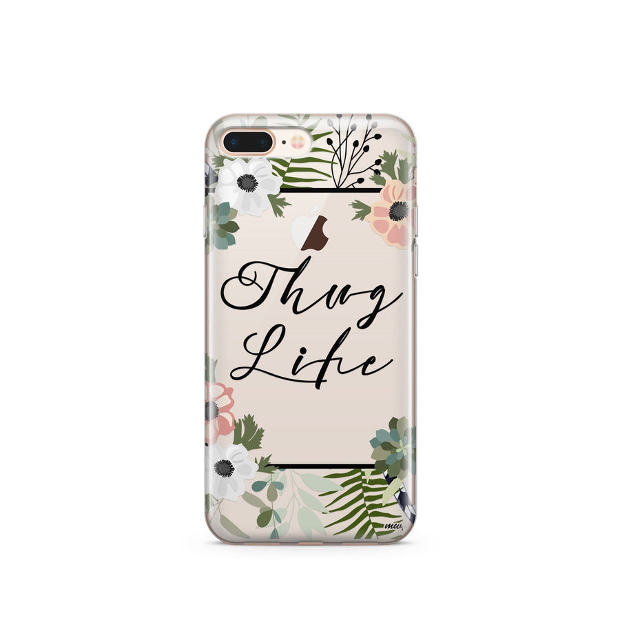 Thug Life - Clear Case Cover - Milkyway Cases -  iPhone - Samsung - Clear Cut Silicone Phone Case Cover