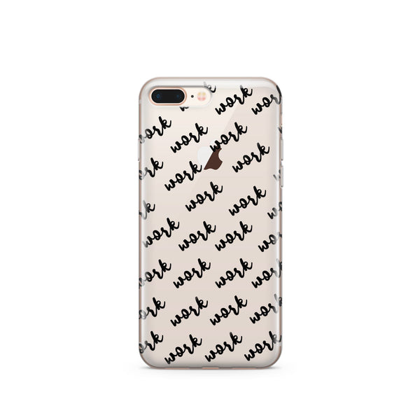 Work Work Work Work Work - Clear Case Cover - Milkyway Cases -  iPhone - Samsung - Clear Cut Silicone Phone Case Cover