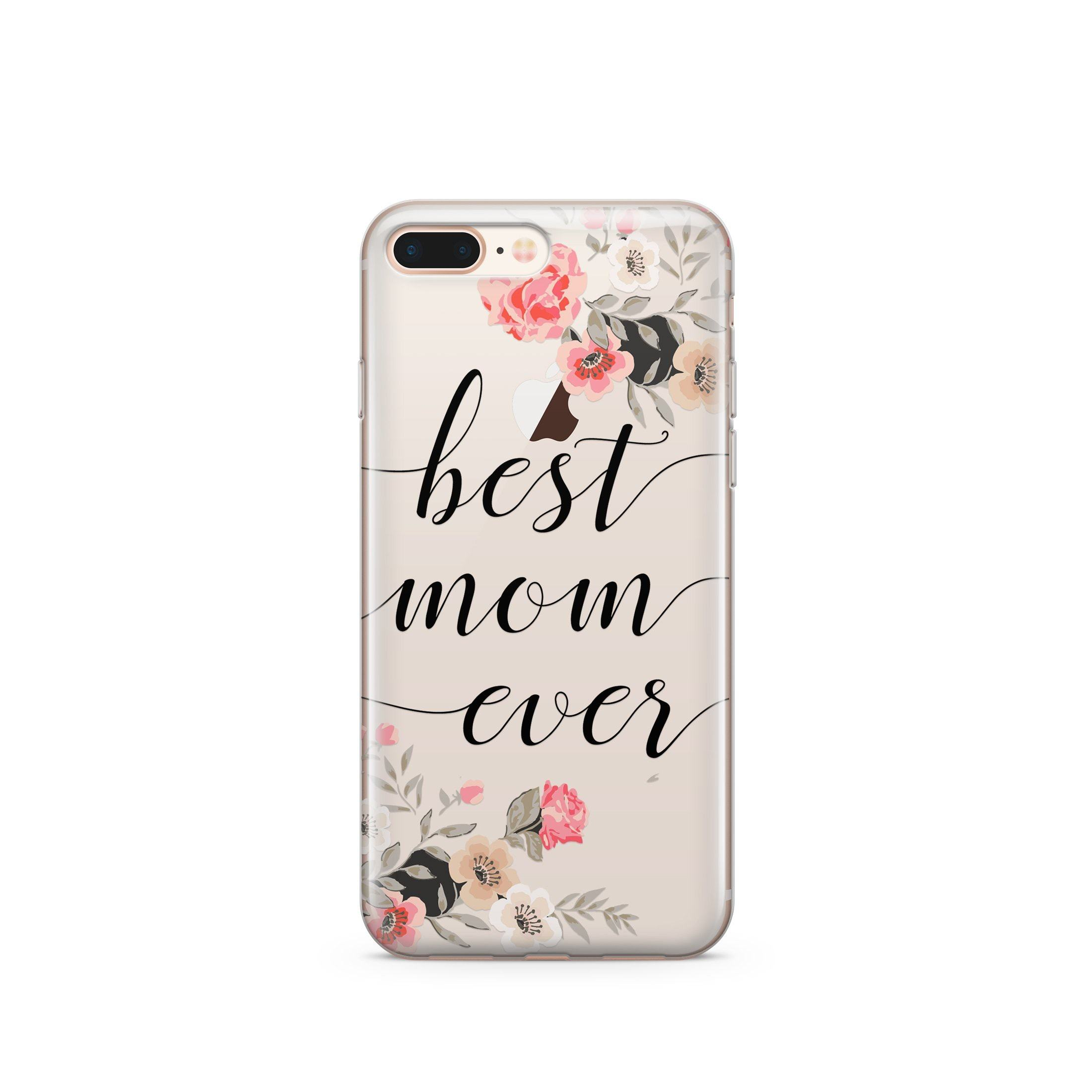 Best Mom Ever - Clear Case Cover