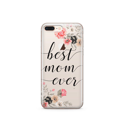 Best Mom Ever - Clear Case Cover - Milkyway Cases -  iPhone - Samsung - Clear Cut Silicone Phone Case Cover