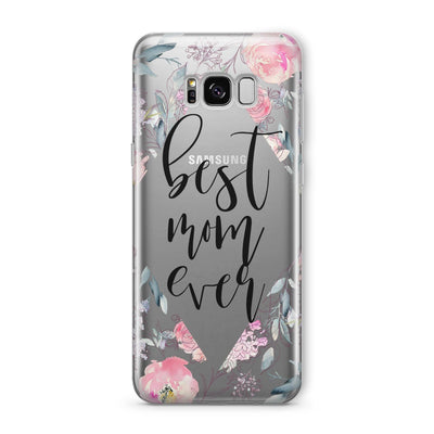 Best Mom Ever Floral - Clear TPU Case Cover - Milkyway Cases -  iPhone - Samsung - Clear Cut Silicone Phone Case Cover
