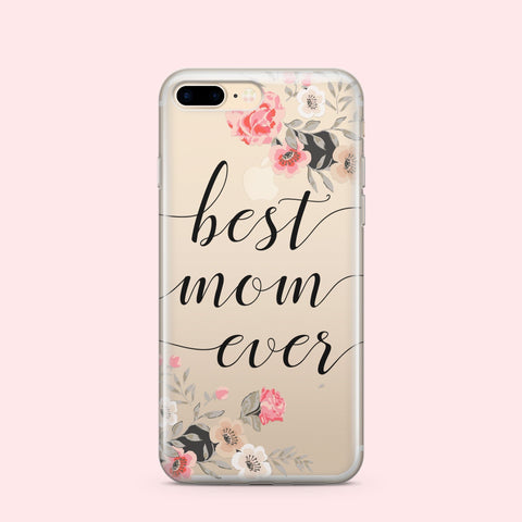 'Best Mom Ever' - Clear TPU Case Cover