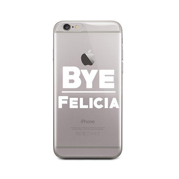 Bye Felicia iPhone 6 / 6S Case Clear