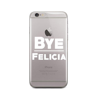Bye Felicia - iPhone Clear Case