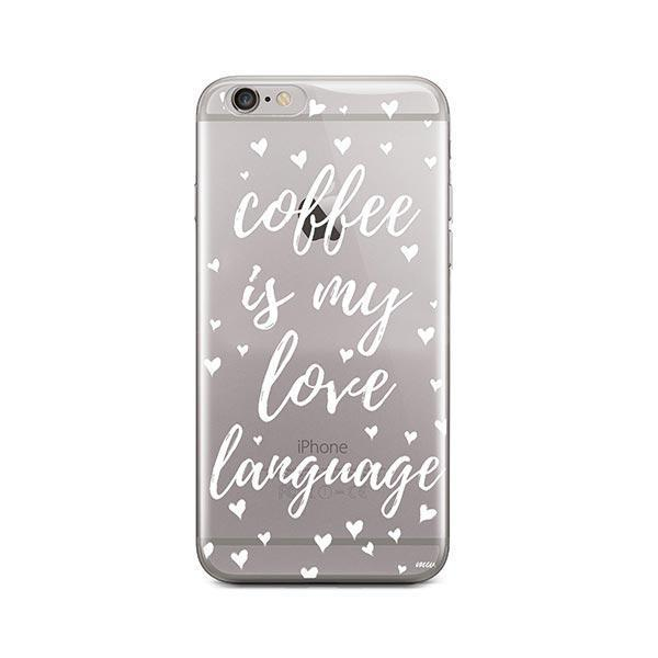 Coffee Is My Love Language iPhone 6 / 6S Case Clear