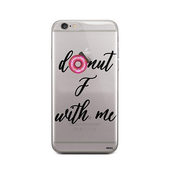 Donut F With Me iPhone 6 Plus / 6S Plus Case Clear