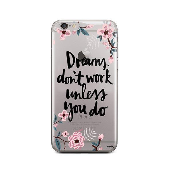 Dreams Don't Work Unlesss You Do iPhone 6 Plus / 6S Plus Case Clear
