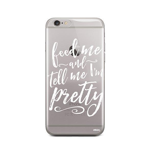 Feed Me and Tell Me I'm Pretty iPhone 6 / 6S Case Clear
