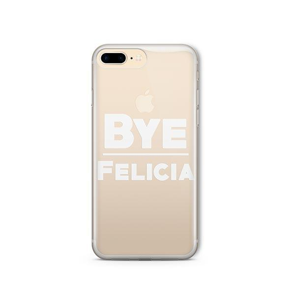 Bye Felicia iPhone 8 Plus Case Clear