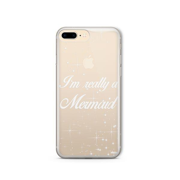 I'm Really a Mermaid iPhone 8 Plus Case Clear
