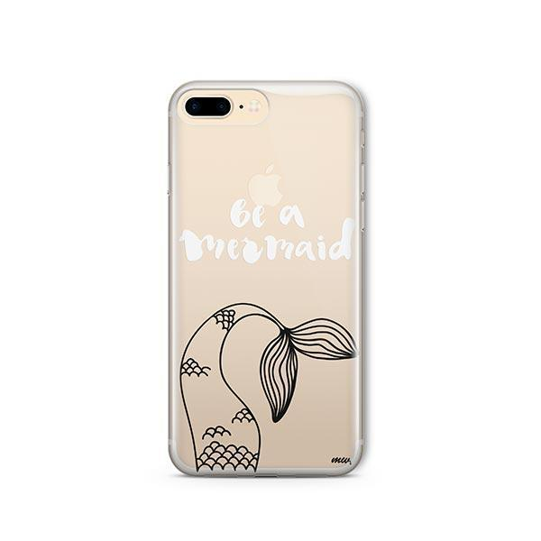 Be a Mermaid iPhone 8 Plus Case Clear