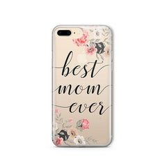 Best Mom Ever iPhone 8 Plus Case Clear