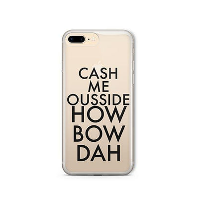 Cash Me Ousside How Bow Dah - iPhone Clear Case