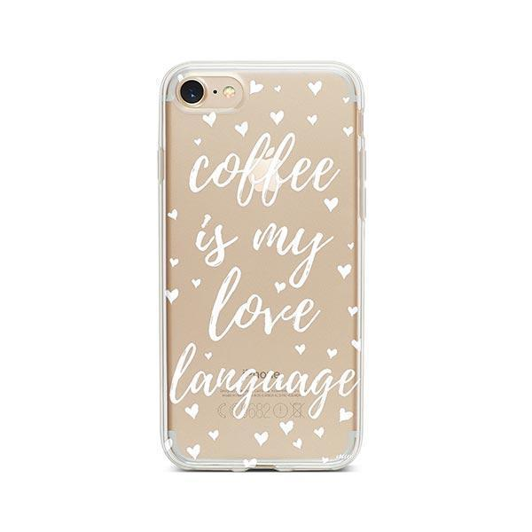 Coffee is my love language iPhone 8 Case Clear