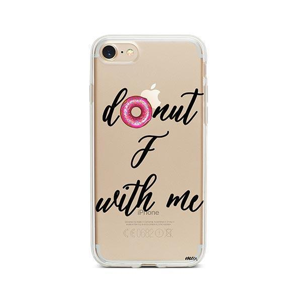 Donut F With Me iPhone 8 Case Clear