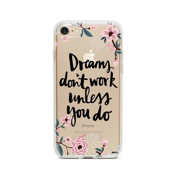 Dreams Don't Work Unlesss You Do iPhone 8 Case Clear