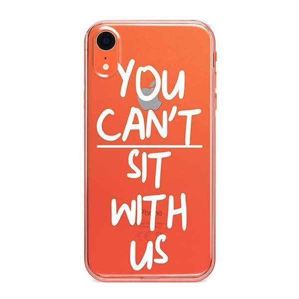 You Can't Sit With Us - iPhone Clear Case