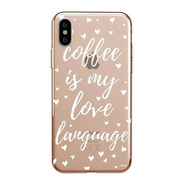 Coffee Is My Love Language iPhone XS Max Case Clear