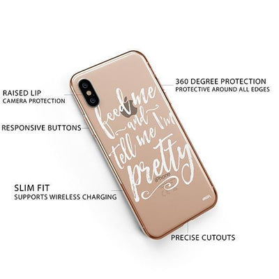 Feed Me and Tell Me I'm Pretty iPhone XS Case Clear