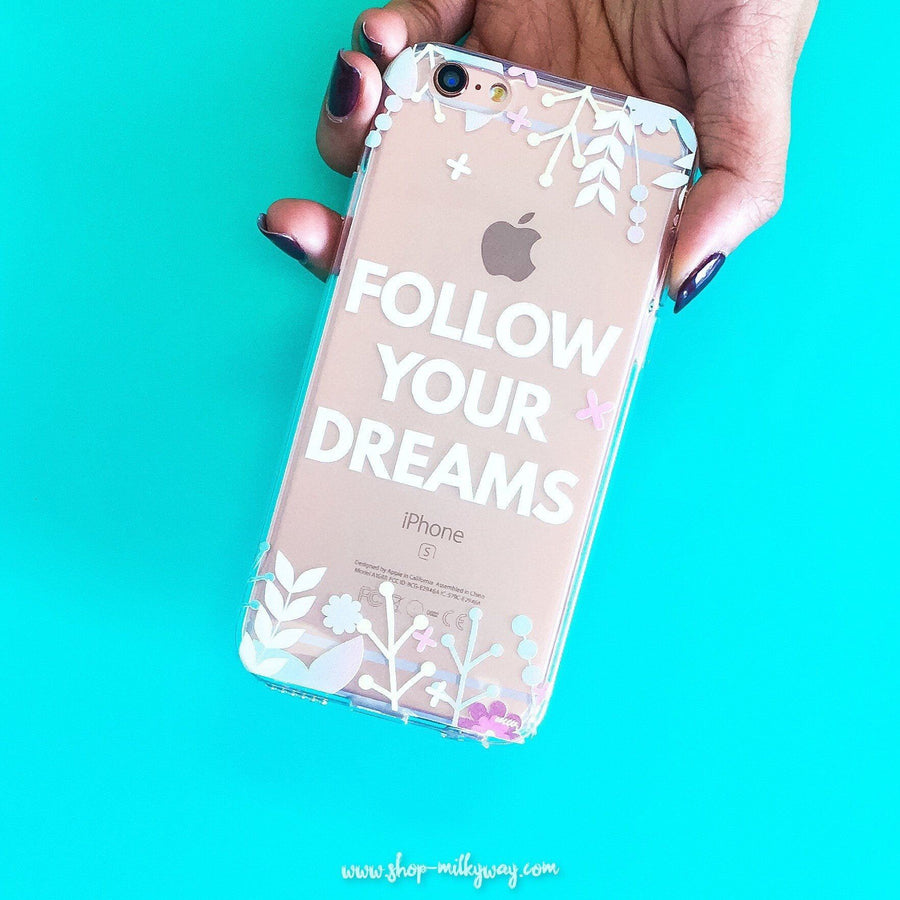 Follow Your Dreams - Clear TPU Case Cover - Milkyway Cases -  iPhone - Samsung - Clear Cut Silicone Phone Case Cover