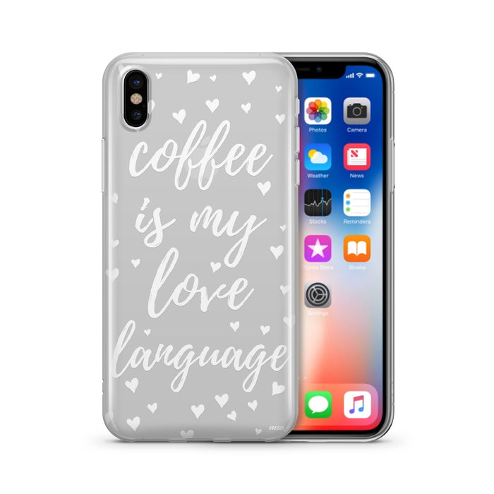 Coffee Is My Love Language - Clear Case Cover