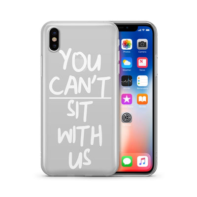 You Can't Sit With Us iphone x