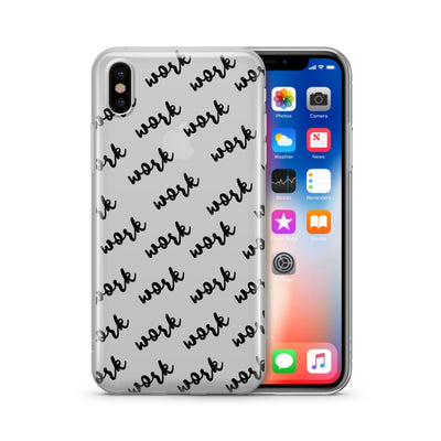 Work Work Work Work Work Clear TPU Case - Clear Cut Silicone iPhone Cover - Milkyway Cases