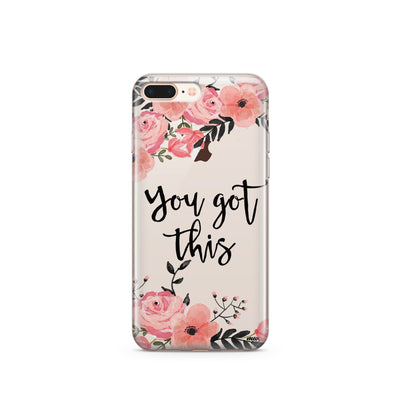 You Got This - Clear TPU Case Cover - Milkyway Cases -  iPhone - Samsung - Clear Cut Silicone Phone Case Cover