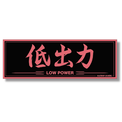 LOW POWER
