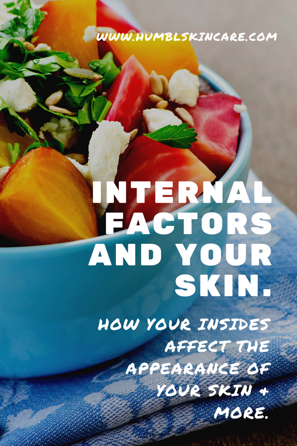 INTERNAL FACTORS AND YOUR SKIN