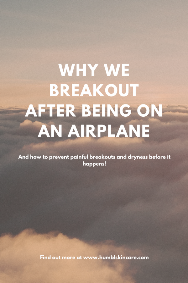 WHY WE BREAK OUT AFTER BEING ON AN AIRPLANE