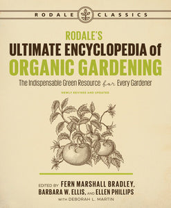 Rodale's Ultimate Encyclopedia of Organic Gardening - Edwina Alexis