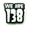 We Are 138 Riot Fest Exclusive Enamel Pin