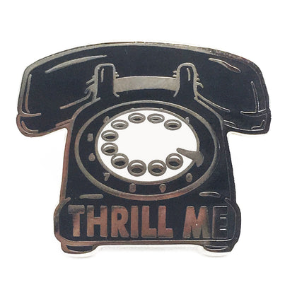 Thrill Me Enamel Pin