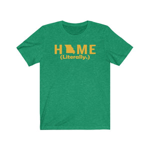 Home. Literally. - Unisex Jersey Short Sleeve Tee