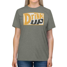 Load image into Gallery viewer, Drink Up - Dew Style - Unisex Triblend Tee
