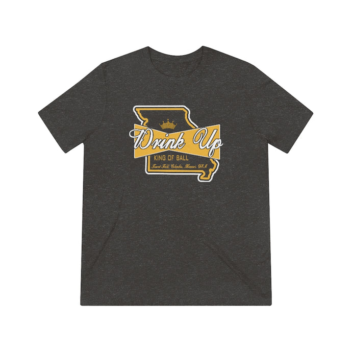 Drink UP - Bd - Unisex Triblend Tee