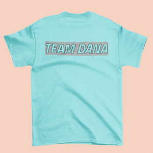 TEAM DANA T-SHIRT (WITH SHIPPING INCLUDED