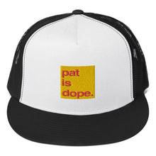 Load image into Gallery viewer, pat is dope. High Profile Trucker Cap