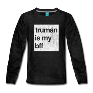 truman is my bff - Kids' Premium Long Sleeve T-Shirt - charcoal gray