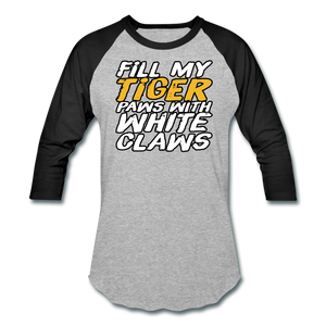 Fill My TIger Paws with White Claws - Baseball T-Shirt - heather gray/black